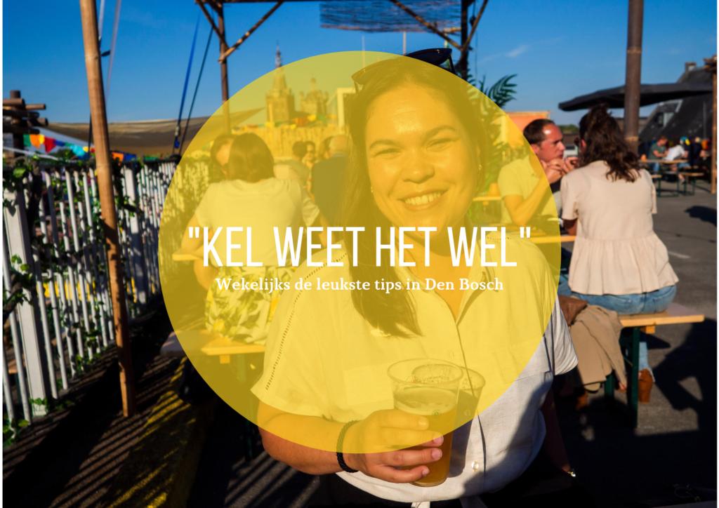 """NIEUW: """"Kel weet het wel"""" Den Bosch tips"""